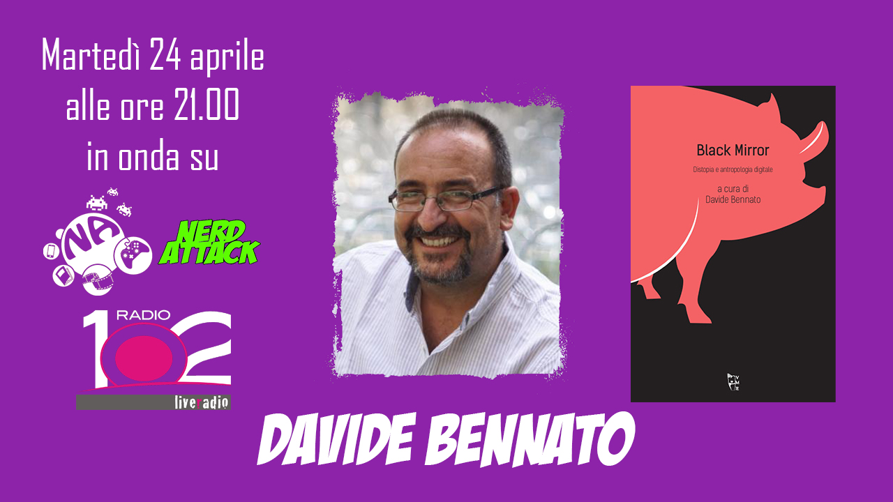 "Davide Bennato ci presenta ""Black mirror. Distopia e antropologia digitale"" in diretta radio"
