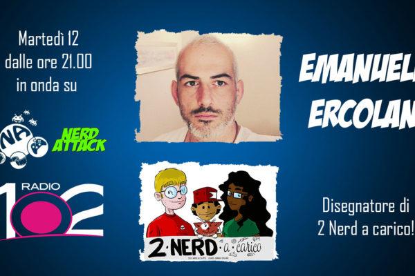 emanuele ercolani intervista due nerd a carico nerdattack